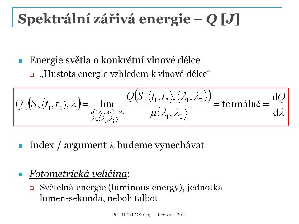 Spektrální zářivá energie – Q [J]